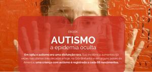 Autismo: A Epidemia Oculta